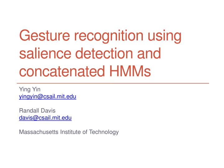 gesture recognition using salience detection and concatenated hmms n.