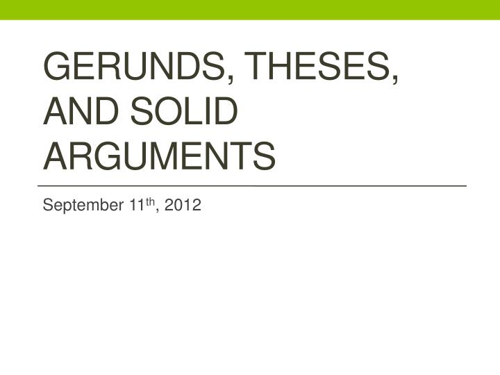 gerunds theses and solid arguments n.