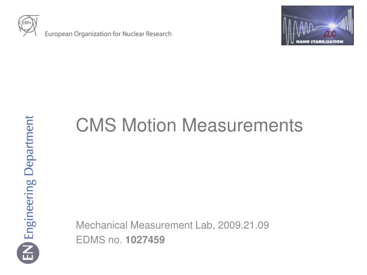 cms motion measurements n.