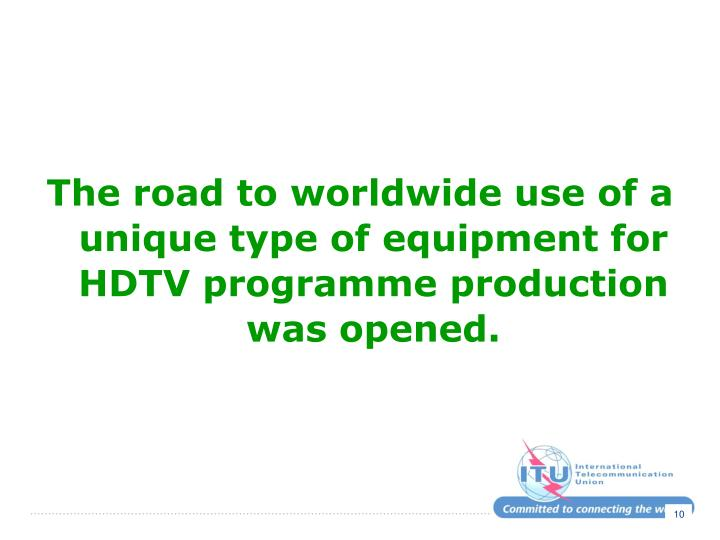 The road to worldwide use of a unique type of equipment for HDTV