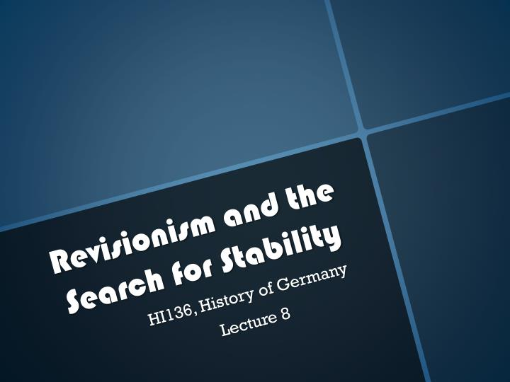 revisionism and the search for stability n.