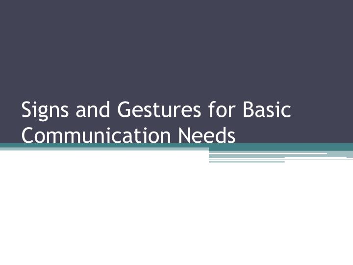 signs and gestures for basic communication needs n.