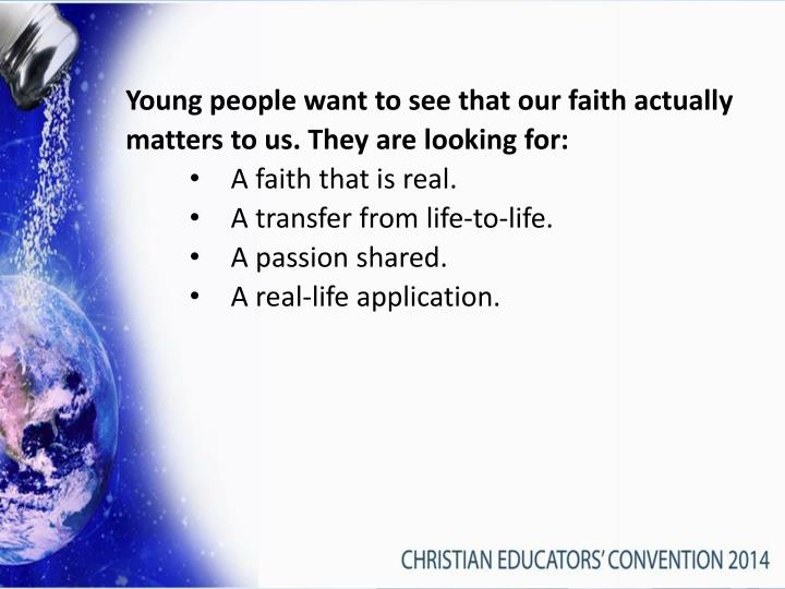 Young people want to see that our faith actually matters to us