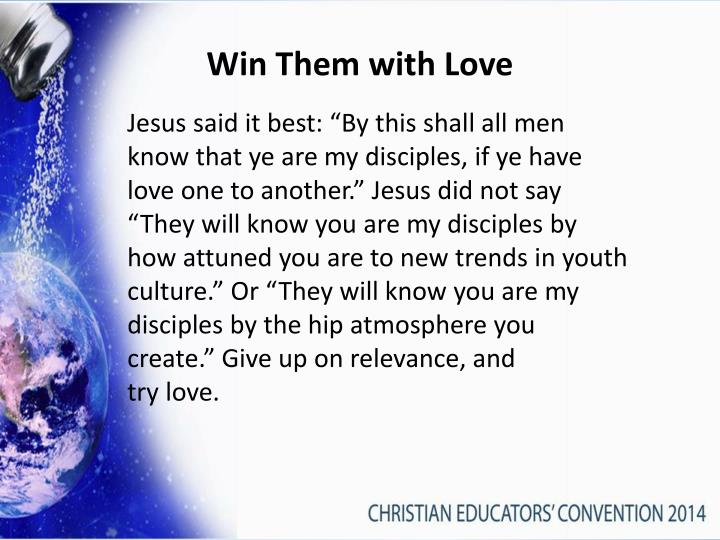 Win Them with Love