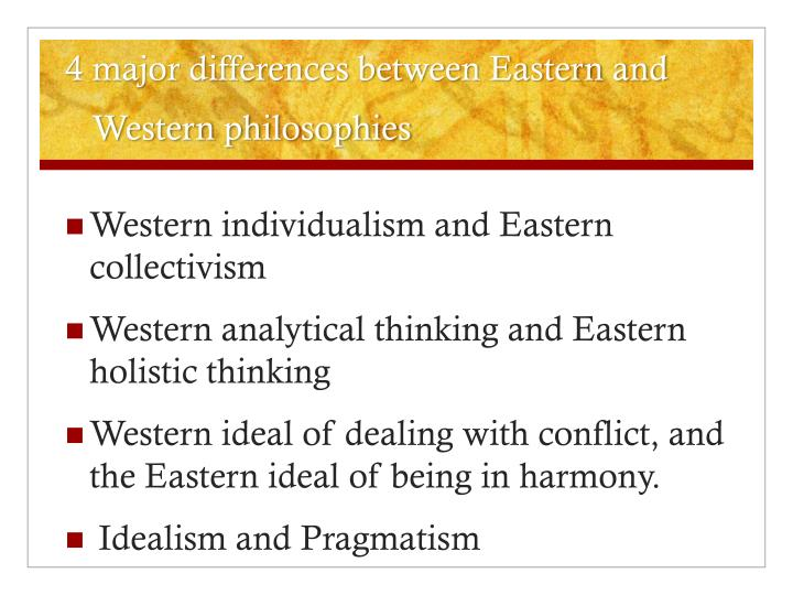 comparison of eastern and western ideals of happiness Let's begin to satisfy this interest by reading and discussing russell's essay, eastern and western ideals of happiness we'll continue in this area by scheduling a look at russell's, the problem of china, in november.
