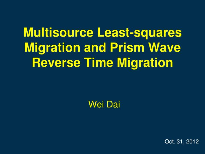 multisource least squares migration and prism wave reverse time migration n.