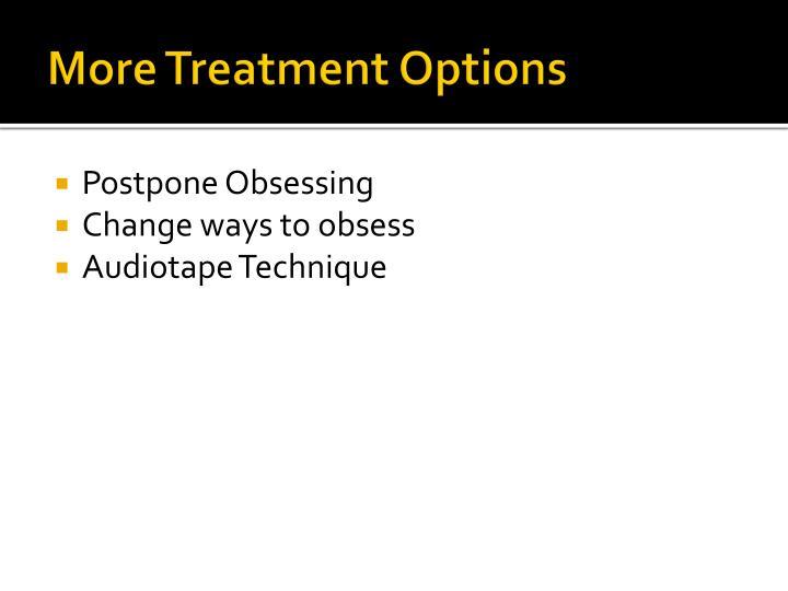 More Treatment Options