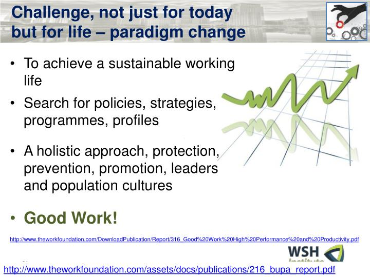 Challenge, not just for today but for life – paradigm change