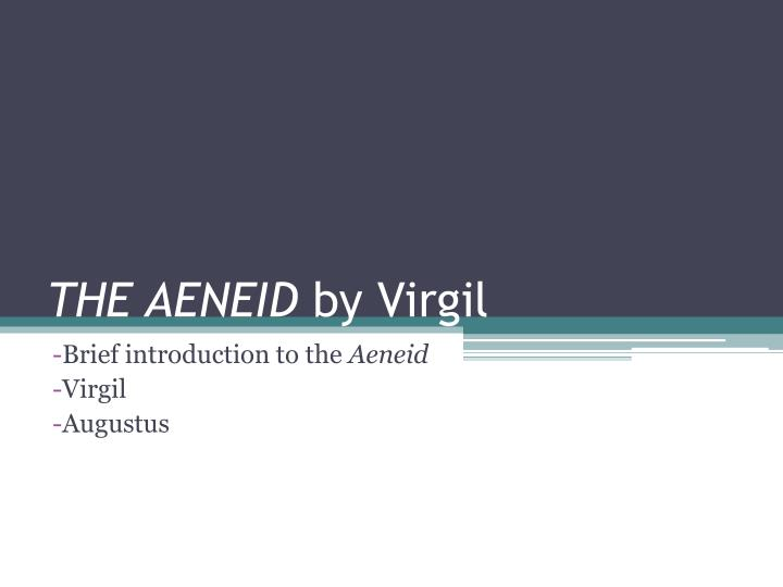 a brief summary of the aeneid by virgil The aeneid of virgil translated by john dryden text derived from the harvard classics, volume 13 pf collier & son, ny 1909 this web edition published by ebooks@adelaide last updated wednesday, december 17, 2014 at 14:25 to the best of our knowledge, the text of this work is in the.