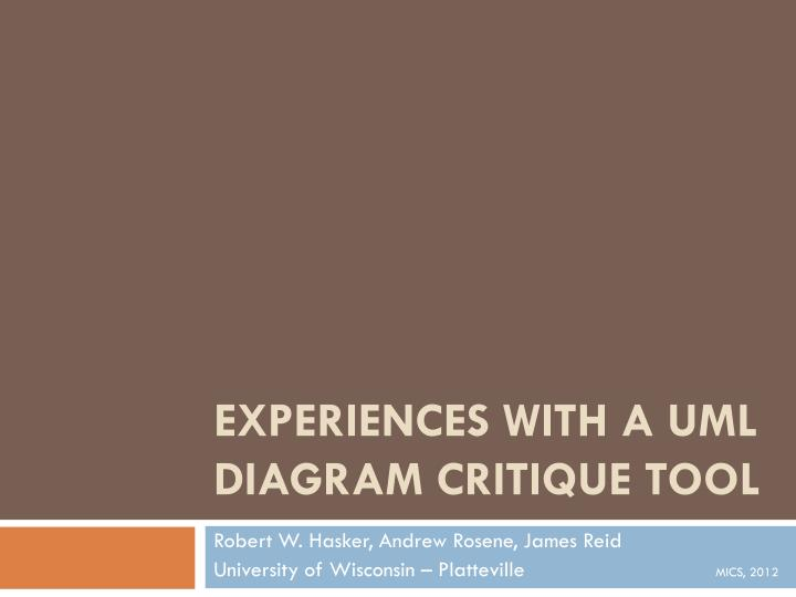 experiences with a uml diagram critique tool n.