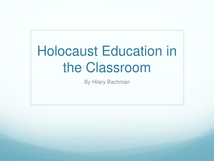 holocaust education in the classroom n.
