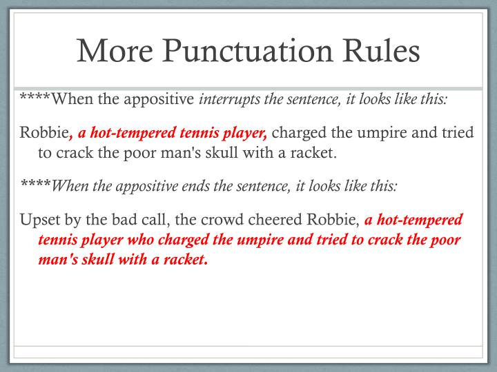 More Punctuation Rules