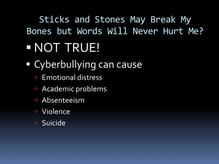 Sticks and Stones May Break My Bones but Words Will Never Hurt Me?