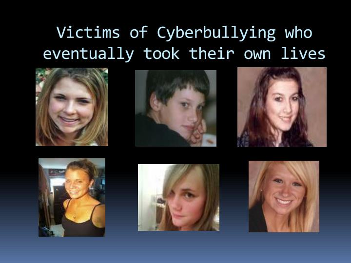 Victims of cyberbullying who eventually took their own lives