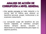 analisis de acci n de corrupci n a nivel general