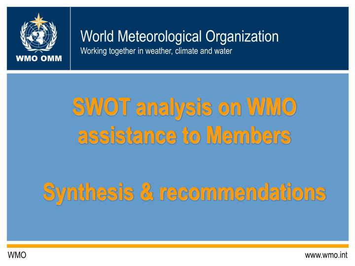swot analysis on wmo assistance to members synthesis recommendations n.