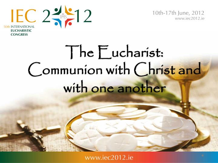 the eucharist communion with christ and with one another n.