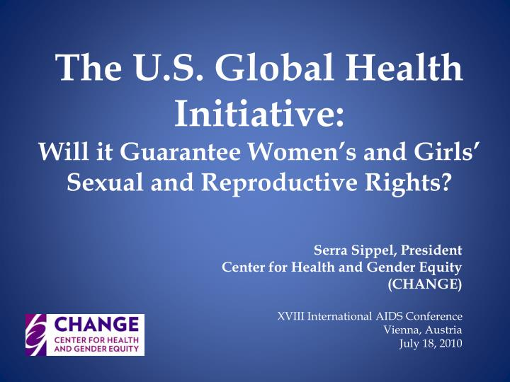 the u s global health initiative will it guarantee women s and girls sexual and reproductive rights n.