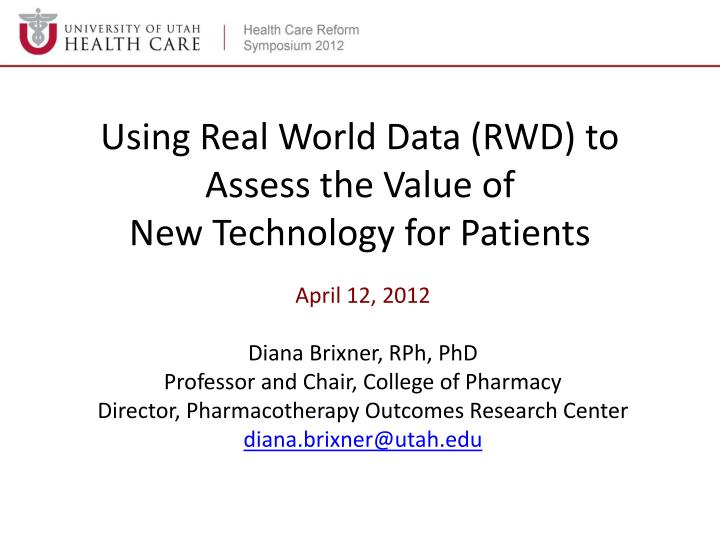 using real world data rwd to assess the value of new technology for patients n.