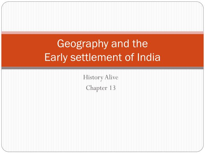 geography and the early settlement of india n.