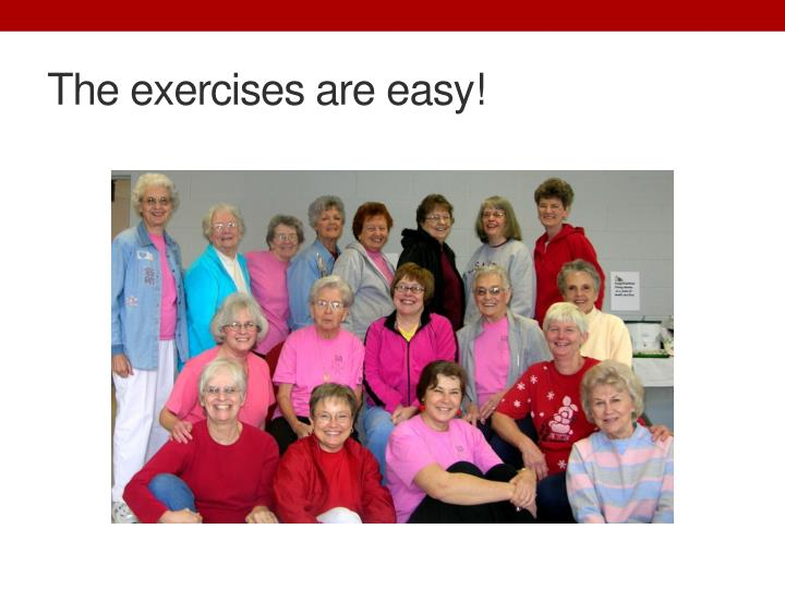 The exercises are easy!