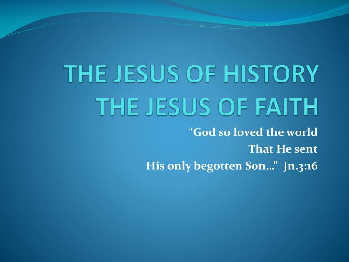the jesus of history the jesus of faith n.