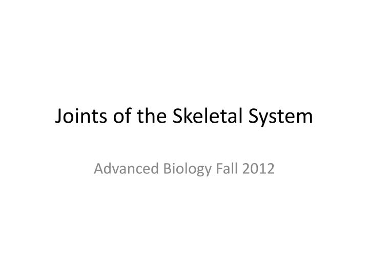 PPT - Joints of the Skeletal System PowerPoint Presentation - ID:2148191