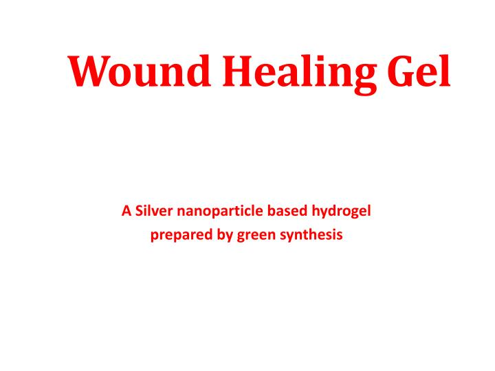 PPT - Wound Healing Gel PowerPoint Presentation - ID:2148252