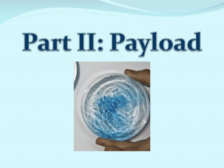 Part II: Payload