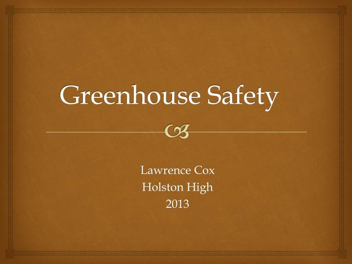 greenhouse safety n.