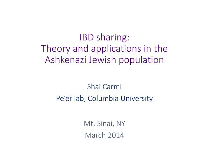ibd sharing theory and applications in the ashkenazi jewish population n.