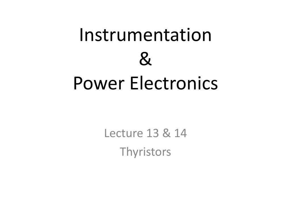 Ppt Instrumentation Power Electronics Powerpoint Presentation Basic Triac Control Circuit That Uses An Sbs Diagram N