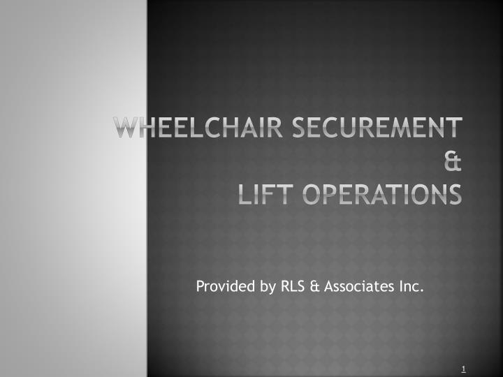 wheelchair securement lift operations n.
