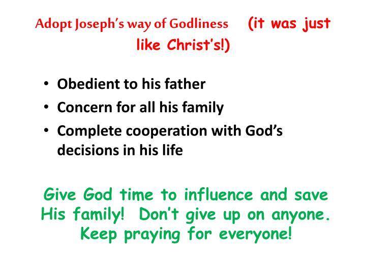 Adopt Joseph's way of