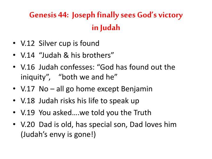 Genesis 44:  Joseph finally sees God's victory in Judah