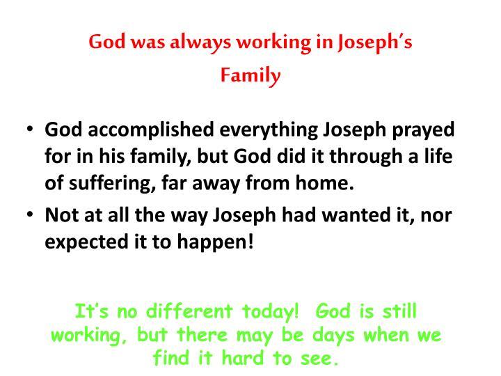 God was always working in Joseph's Family