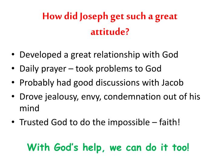 How did Joseph get such a great attitude?