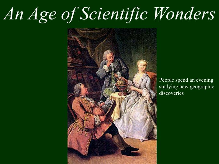 An Age of Scientific Wonders