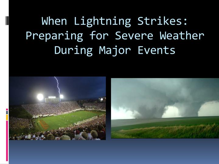 when lightning strikes preparing for severe weather during major events n.