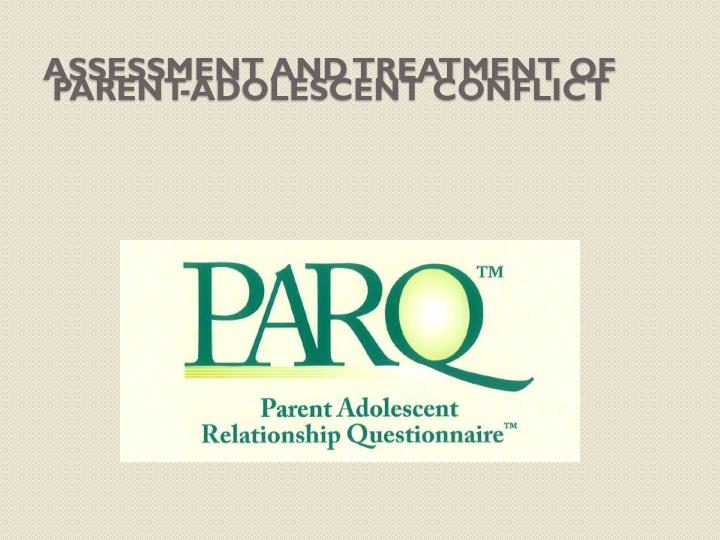 assessment and treatment of parent adolescent conflict n.