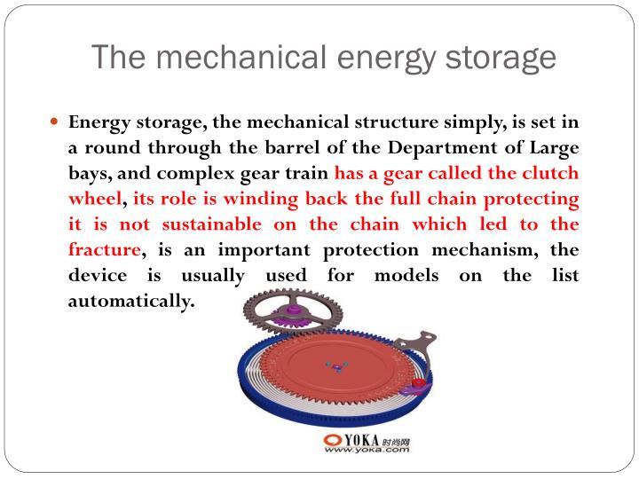 The mechanical energy storage