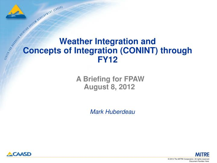 weather integration and concepts of integration conint through fy12 n.