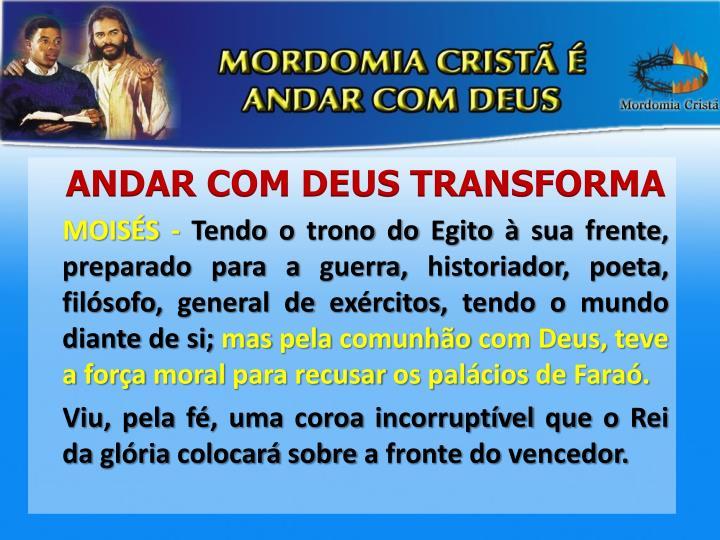 ANDAR COM DEUS TRANSFORMA