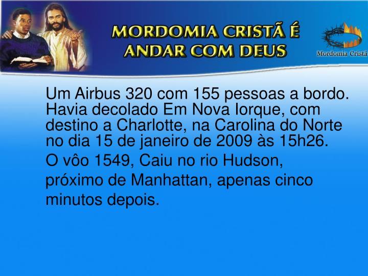 Um Airbus 320 com 155 pessoas a bordo. Havia decolado Em Nova Iorque, com destino a Charlotte, na...