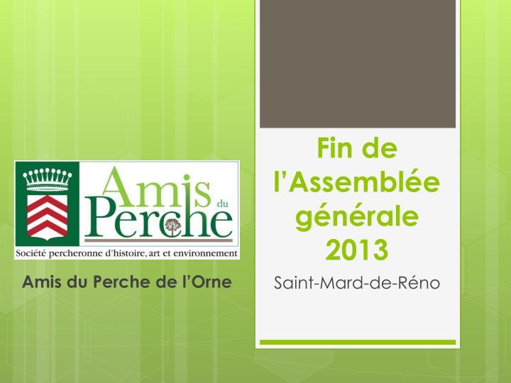 Fin de l'Assemblée générale 2013