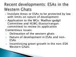 recent developments esas in the western ghats