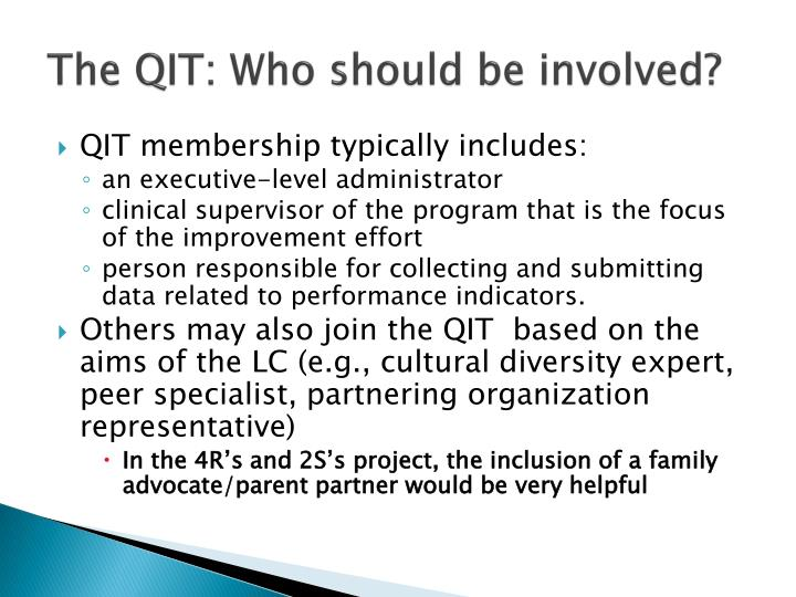 The QIT: Who should be involved?