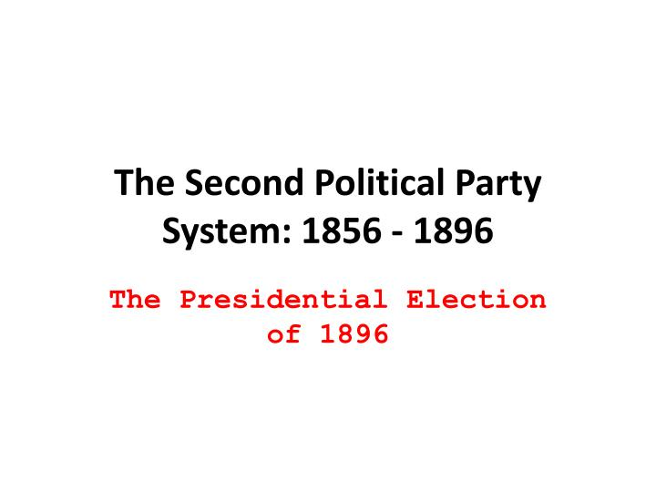 the second political party system 1856 1896 n.