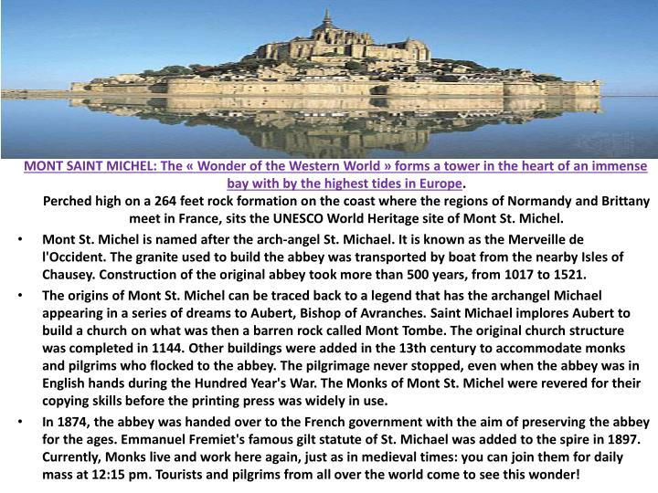MONT SAINT MICHEL: The « Wonder of the Western World » forms a tower in the heart of an immense ba...