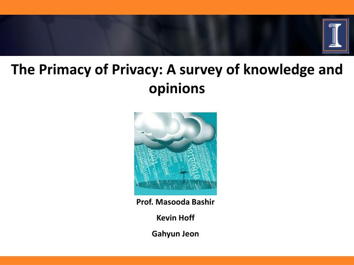 the primacy of privacy a survey of knowledge and opinions n.